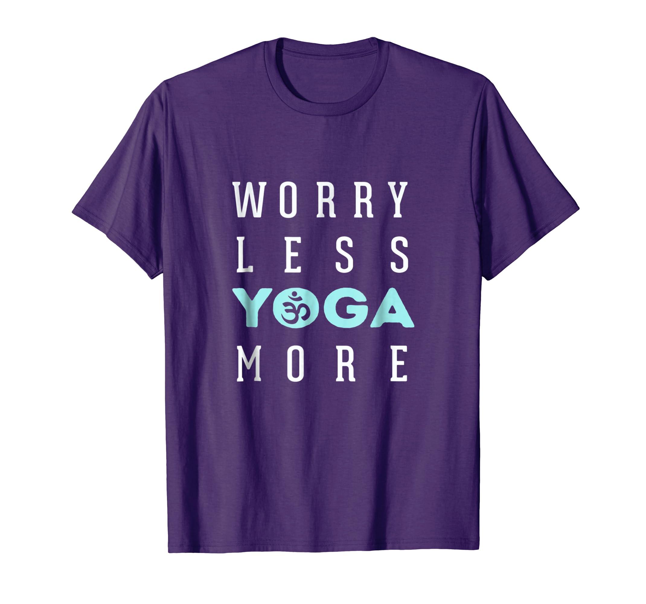 Amazon.com: Worry less Yoga more t-shirt tee: Clothing