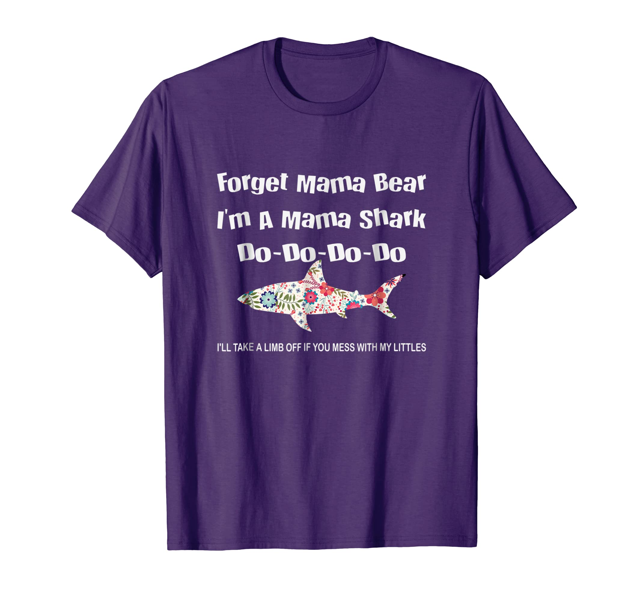 Forget Mama Bear I'm A MaMa Shark Shirt-Awarplus