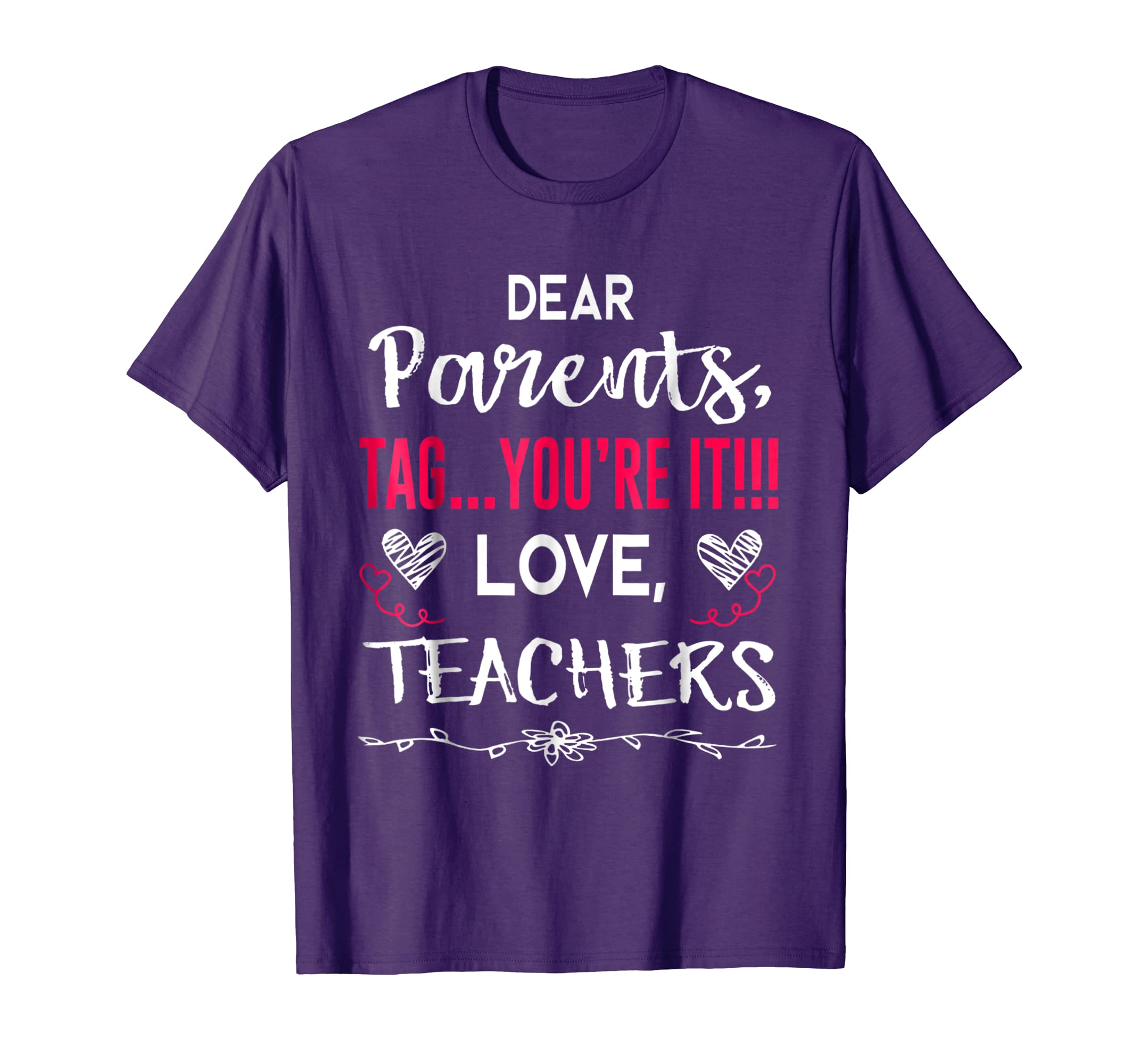 21dbbd22 Dear Parents Tag You're It Love Teachers T shirt Family Tee-alottee gift -  Alottee