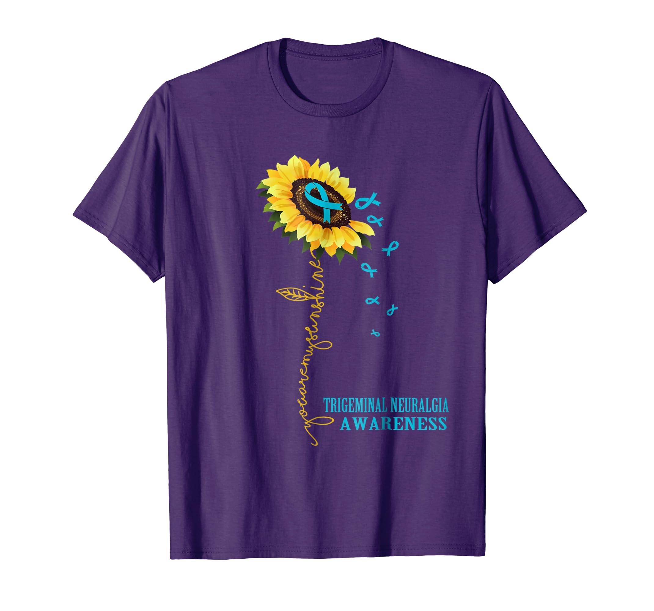 You Are My Sunshine Shirt Trigeminal Neuralgia Awareness-azvn