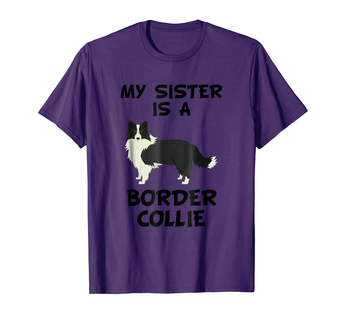 My Sister Is A Border Collie Dog Owner T-Shirt-Men's T-Shirt-Purple