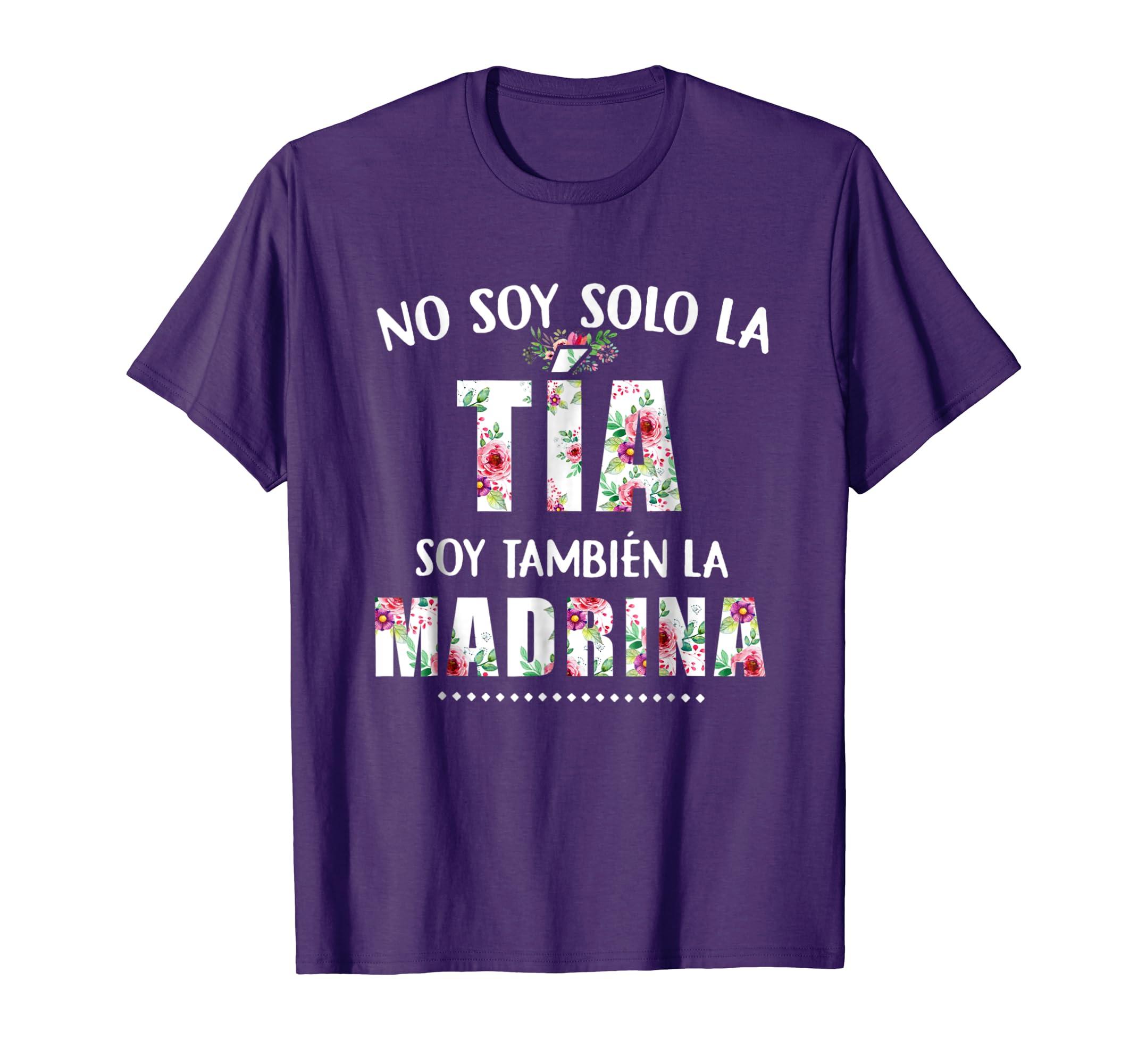 Amazoncom No Soy Solo La Tia Soy Tambien La Madrina Madre Shirt