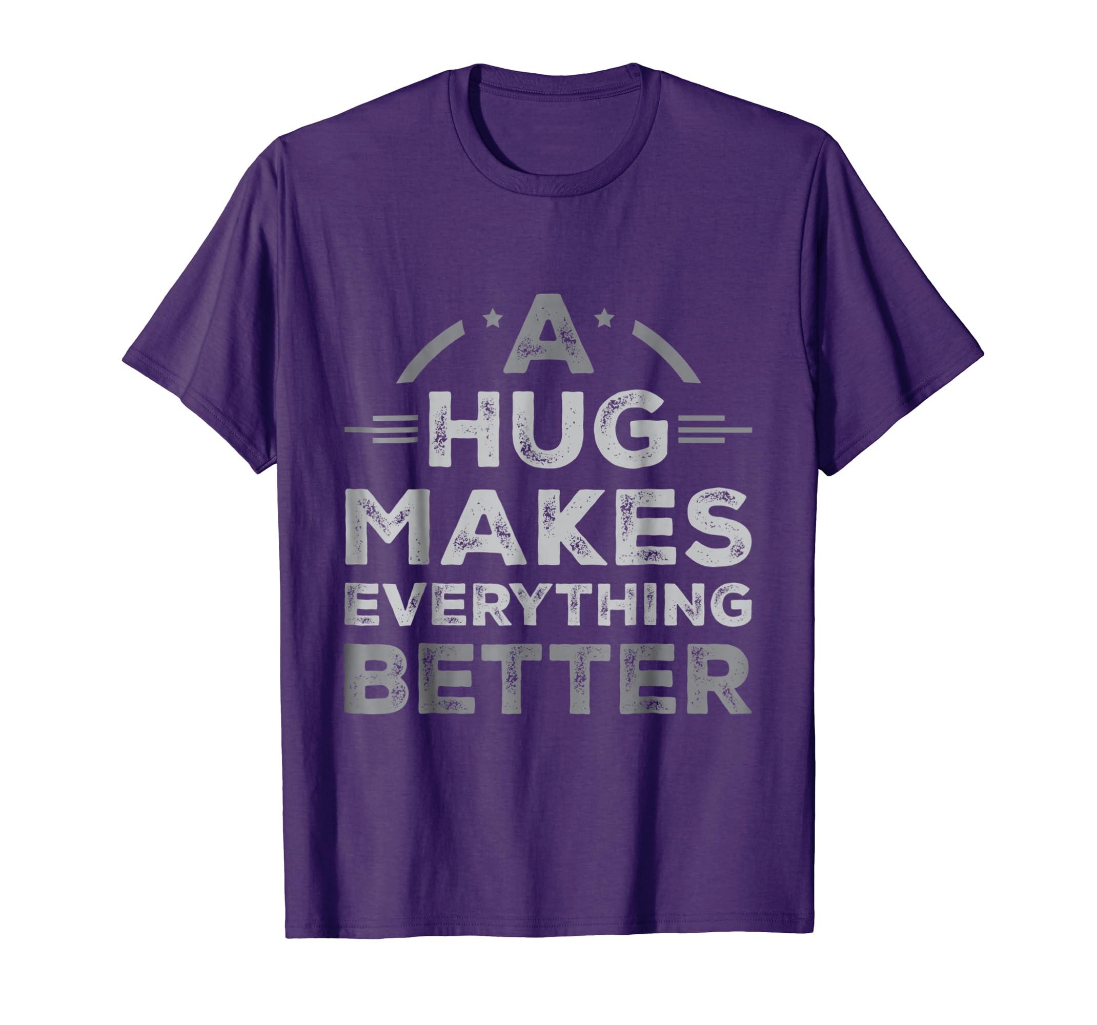 A Hug Makes Everything Better-I Lover my dog,I love to Hug-AZP