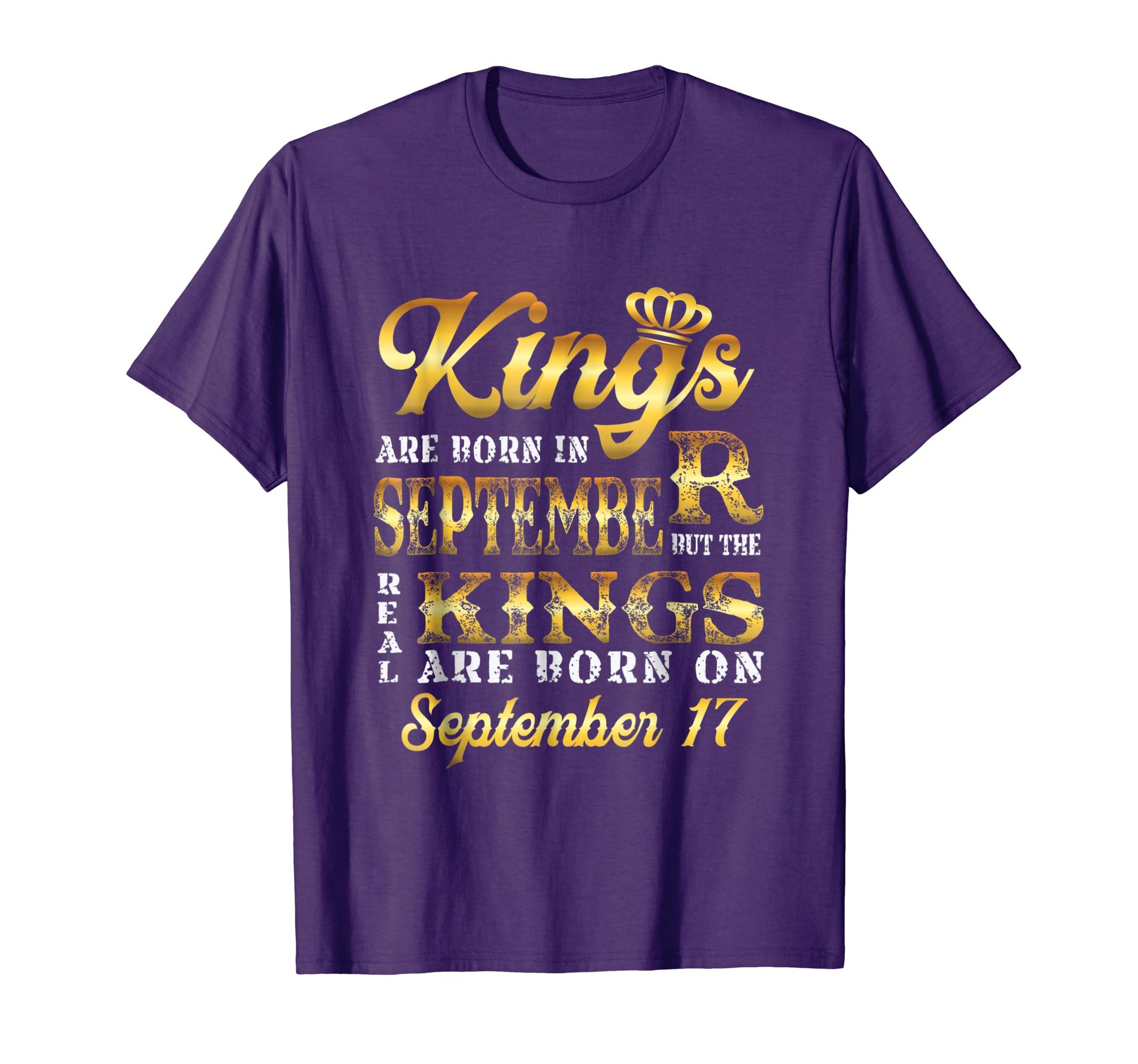 Real Kings Are Born on 17 T Shirt 17th September Birthday-Awarplus