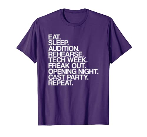 Eat Sleep Theater Repeat  Theater Life Tee
