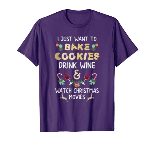 I Just Want to Bake Cookies  Watch Christmas Movies T Shirt