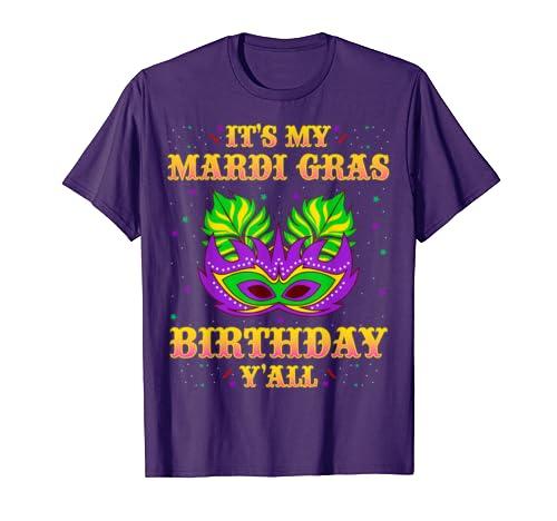 e3ad79bb8 Amazon.com: Mardi Gras Birthday Shirt It's My Mardi Gras Birthday Y'all:  Clothing