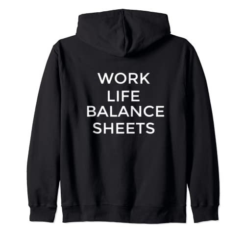 Work Life Balance Sheets, Funny Accounting Statement Zip Hoodie