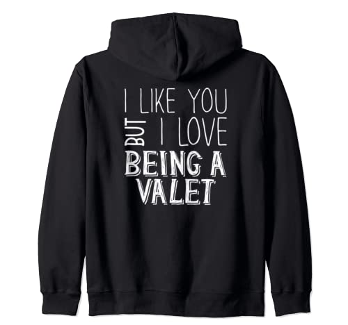 Funny Valet I Like You But I Love  Zip Hoodie