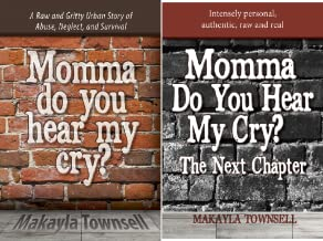 Momma Do You Hear My Cry? (2 Book Series)