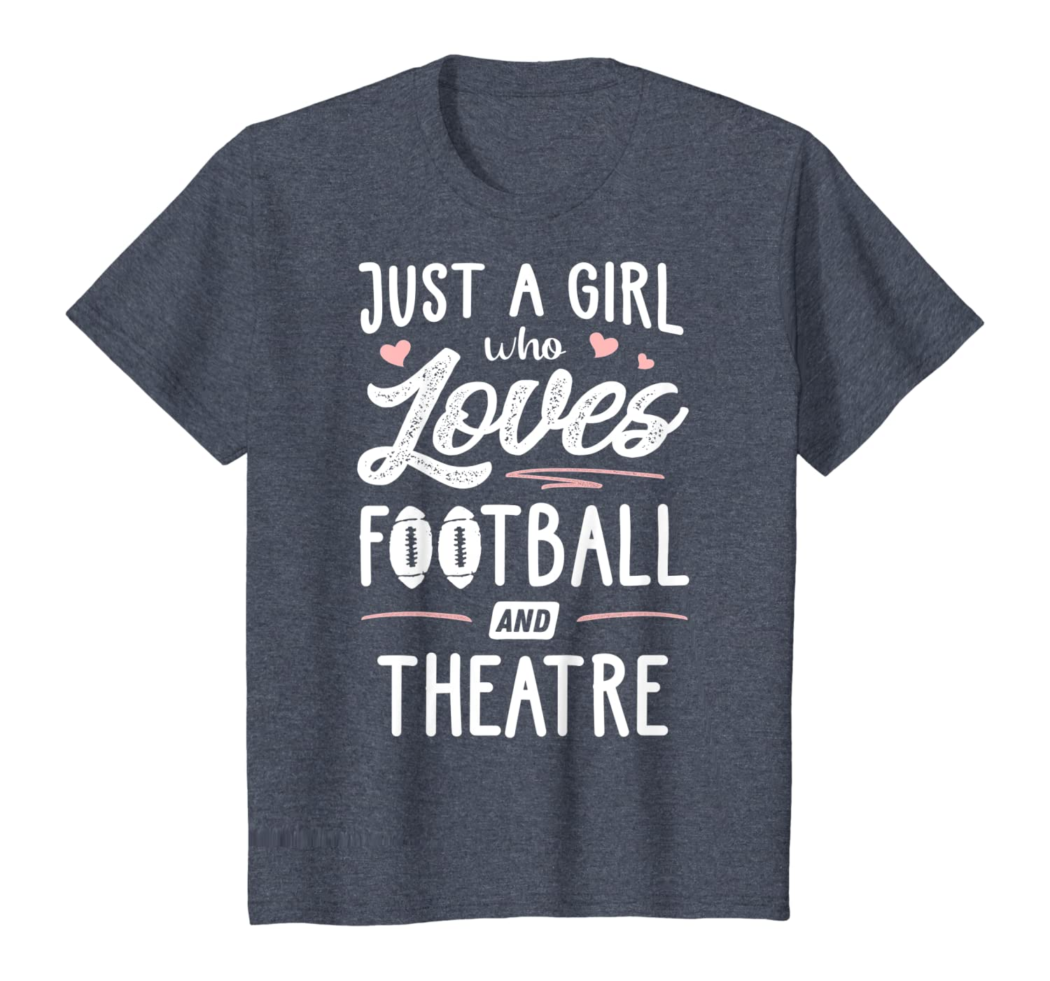 Just A Girl Who Loves Football And Theatre Gift Women T-Shirt