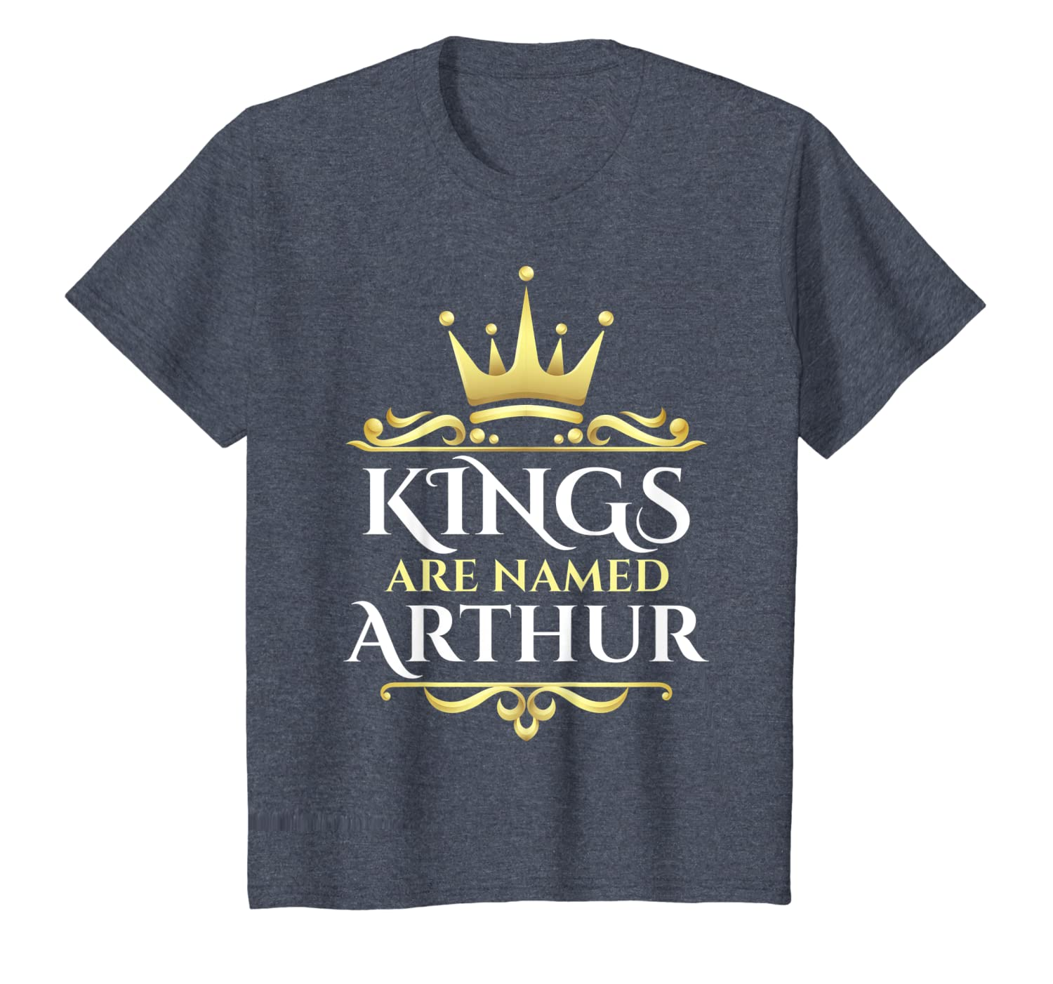 Kings Are Named Arthur T-Shirt