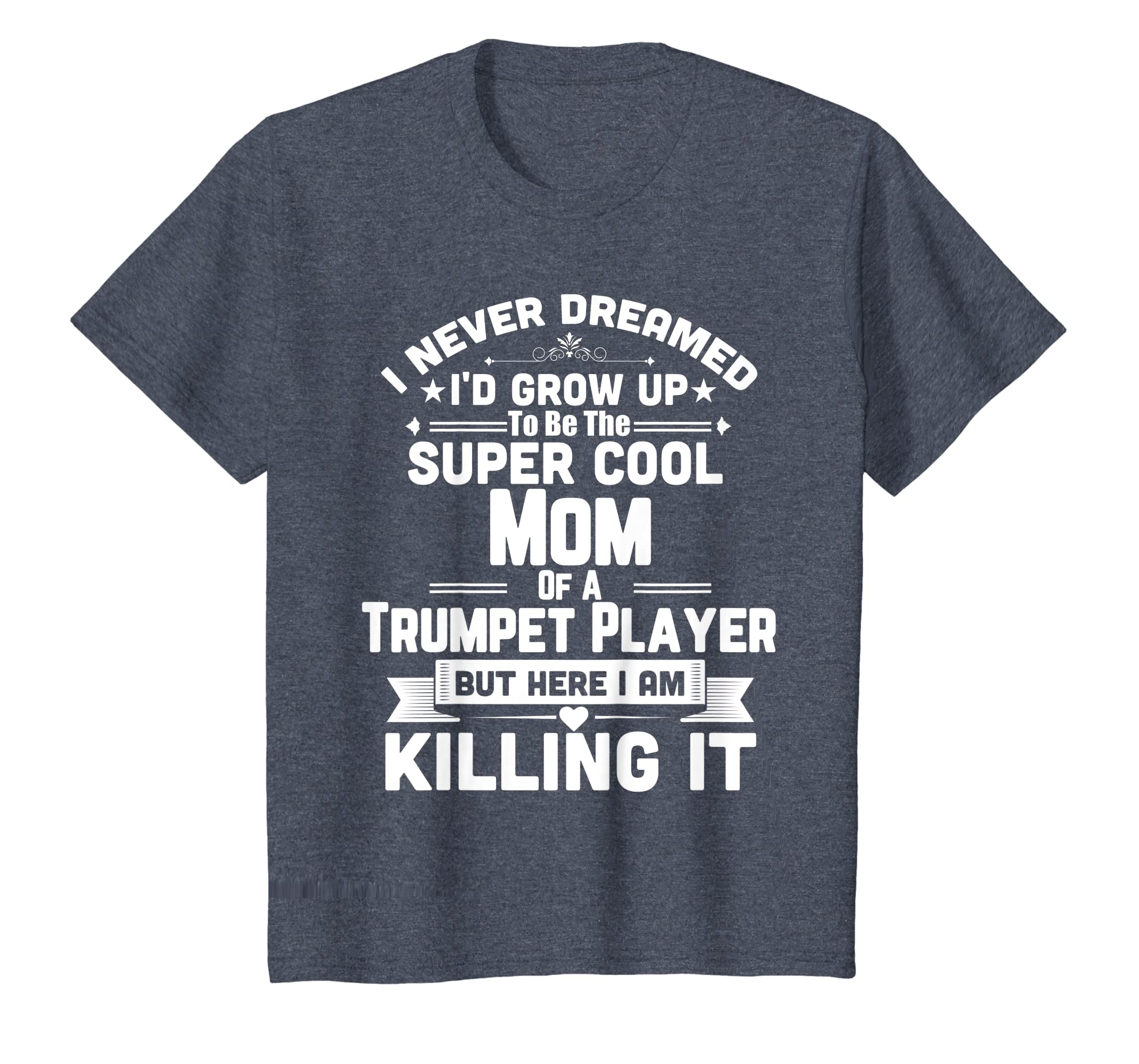 03a20346 Amazon.com: Super Cool Mom Of A Trumpet Player Marching Band T-Shirt:  Clothing