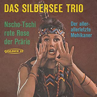 Nscho-Tschi, rote Rose der Prärie (Mono Single Mix)
