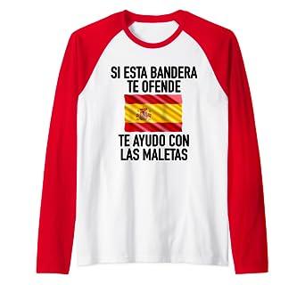 Si esta bandera te ofende te ayudo con las maletas España Camiseta Manga Raglan: Amazon.es: Ropa y accesorios