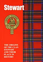 The Stewarts: The Origins of the Clan Stewart and Their Place in History (Scottish Clan Mini-book)