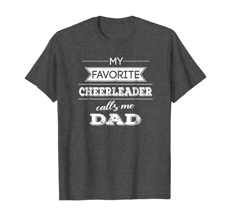 My Favorite Cheerleader Calls Me Dad Cheer Dad T Shirt