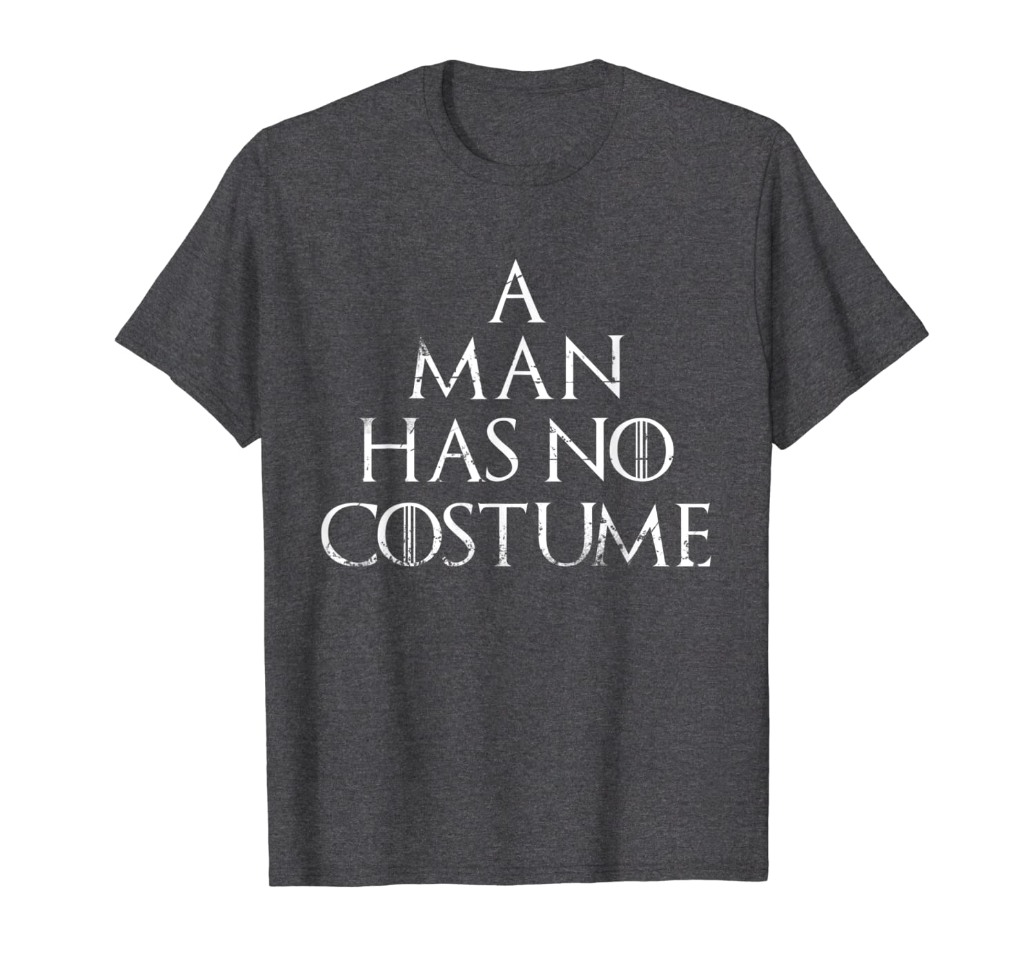 A Man Has No Costume Halloween Party 2018 T-Shirt-TH