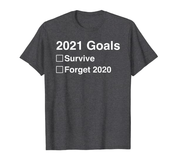 2021 goals funny new year's 2021 new year's eve gift T-Shirt