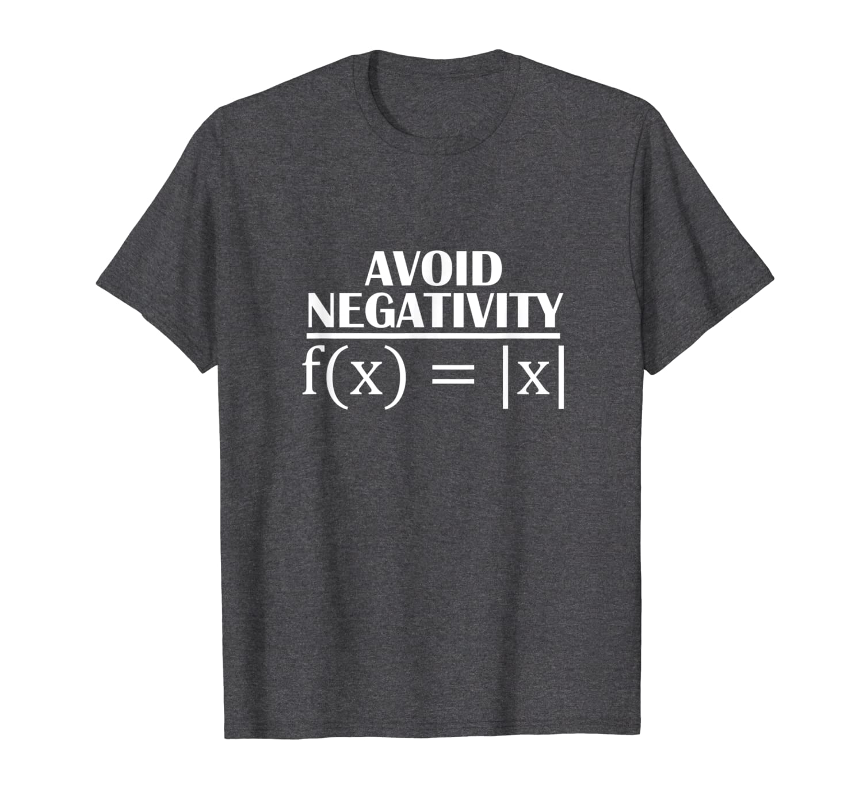 Avoid Negativity Math T Shirt   Funny Math Teacher Humor-TH