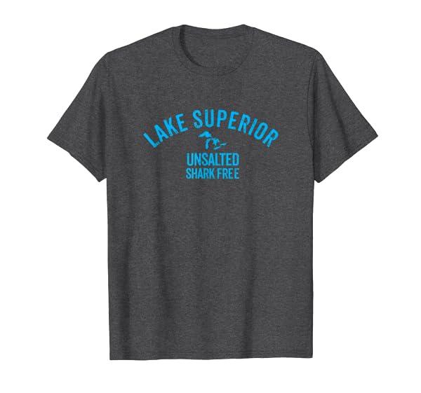 Lake Superior Unsalted Shark Free Great Lakes T Shirt