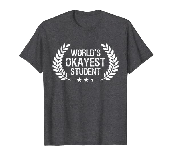 Funny Back To School Shirts World's Okayest Student Gift T-Shirt