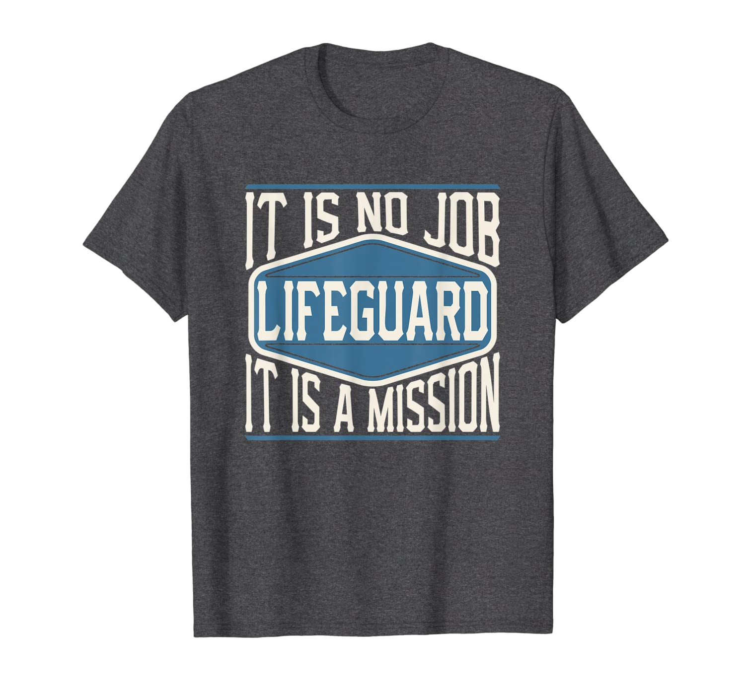 Lifeguard It Is No Job It Is A Mission - Funny Work T-Shirt-ANZ