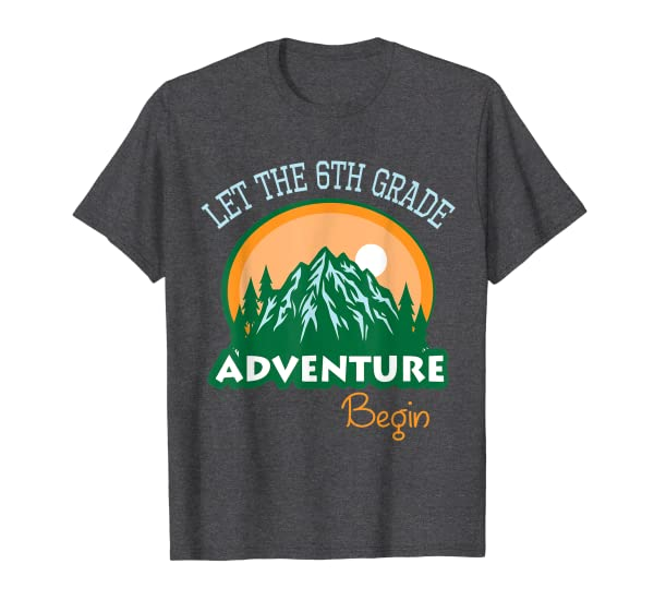 Students Back To School Let The 6th Grade Adventure Begin T-Shirt