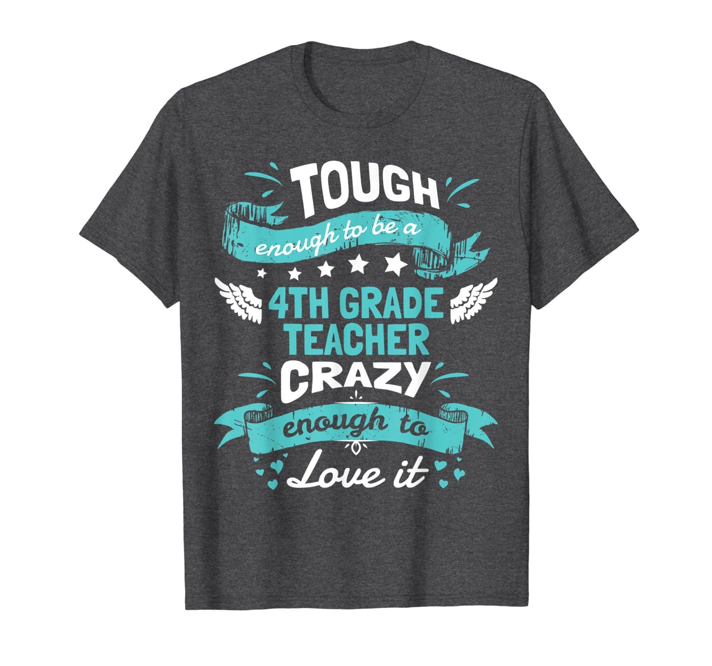 4th Grade Teacher Quotes .4th Grade Teacher Gifts Funny T-Shirt-TH