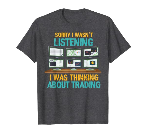 Funny Stock Market Gift I Was Thinking About Trading T-Shirt