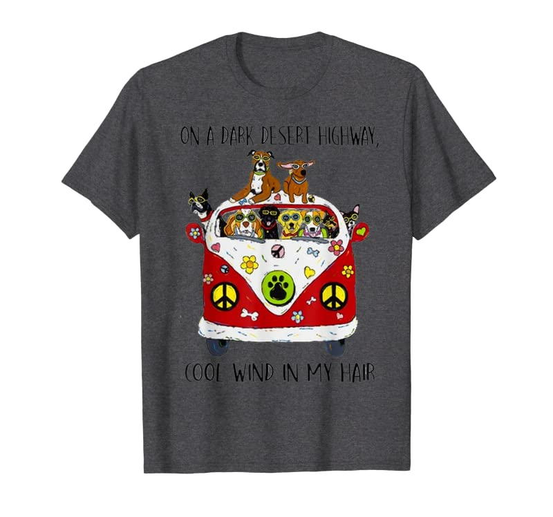 On A Dark Desert Highway Dog Feel Cool Wind In My Hair T-Shirt Trending Design Tshirt