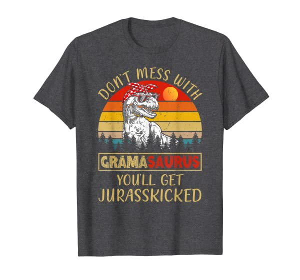 Don't Mess With Gramasaurus You'll Get Jurasskicked T-Shirt
