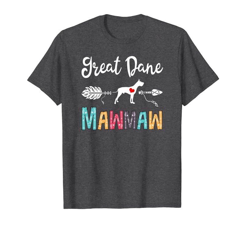 Vintage Great Dane Mawmaw Outfits Cute Dog Mom Grandma Gifts Sweatshirt Gift Trending Design T Shirt
