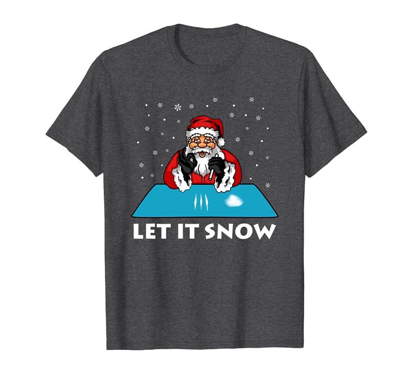 Cocain Funny Let It Snow Party Cocain Santa Christmas Xmas Sweatshirt Gift Trending Design T Shirt