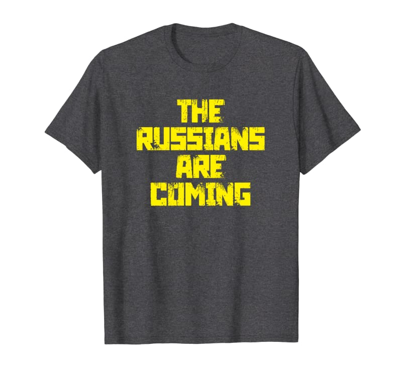 The Russians Are Coming Anti Trump Protest Sweatshirt Gift Trending Design T Shirt