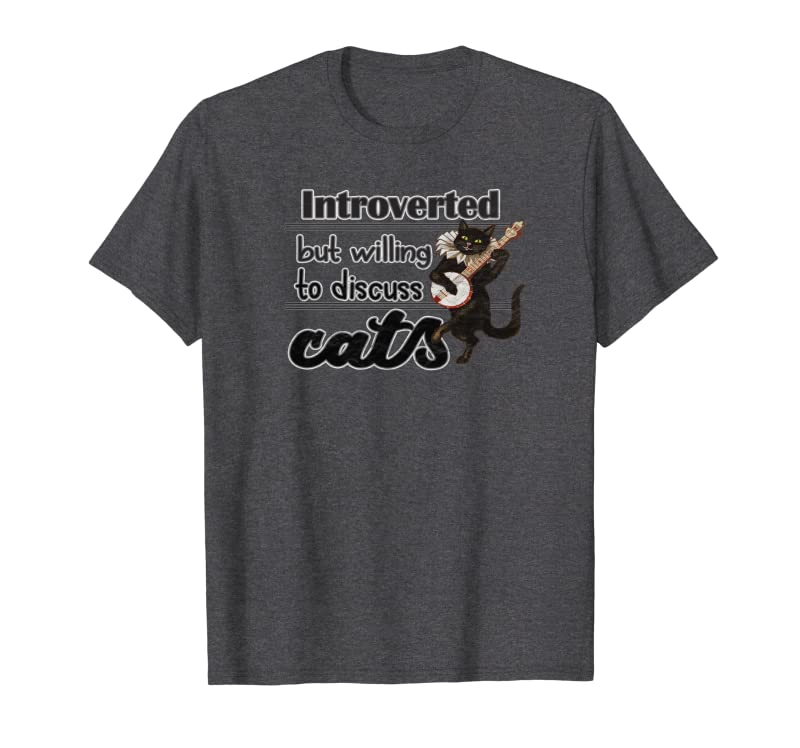 Funny Cute Introverted but willing to discuss cats Banjo Sweatshirt Gift Trending Design T Shirt