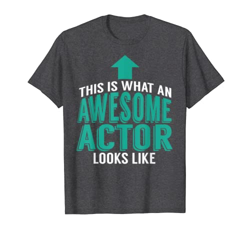 This Is What An Awesome Actor Looks Like Funny Actor Tshirt