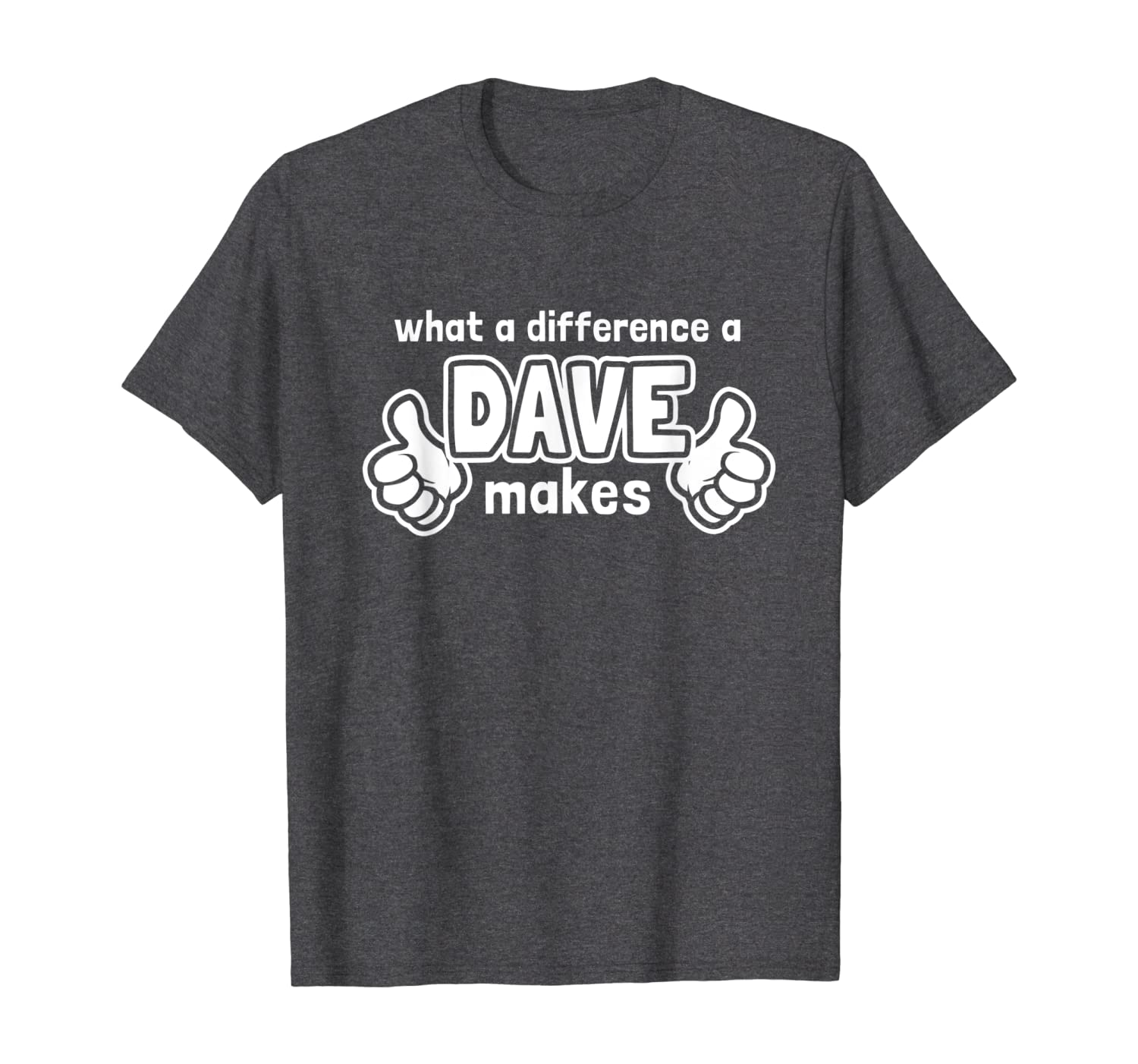 12 Colours What A Difference A Dave Makes Funny Mens T-Shirt