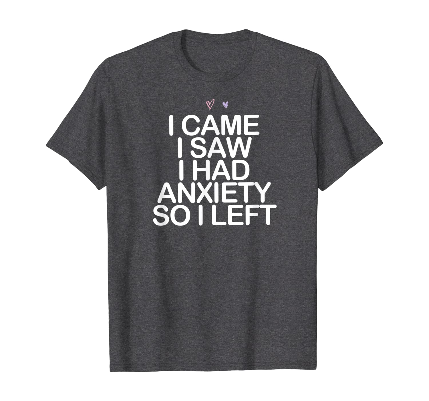 Came Saw Had Anxiety So Left Saying Mom Gift Heart Shirts