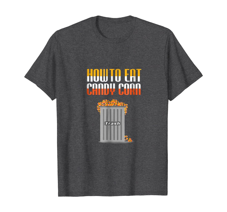 Amazon Com How To Eat Candy Corn Halloween T Shirt Clothing