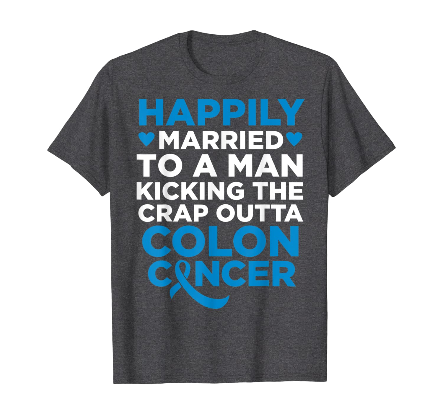 Amazon Com Funny Husband Fighting Colon Cancer Wife Support Quote Clothing