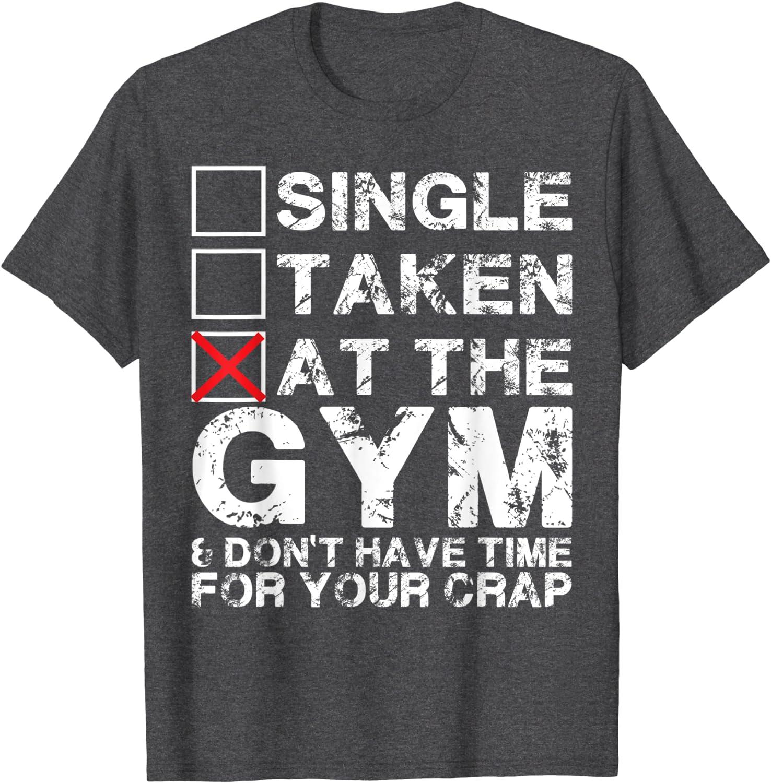 single taken at gym t shirt