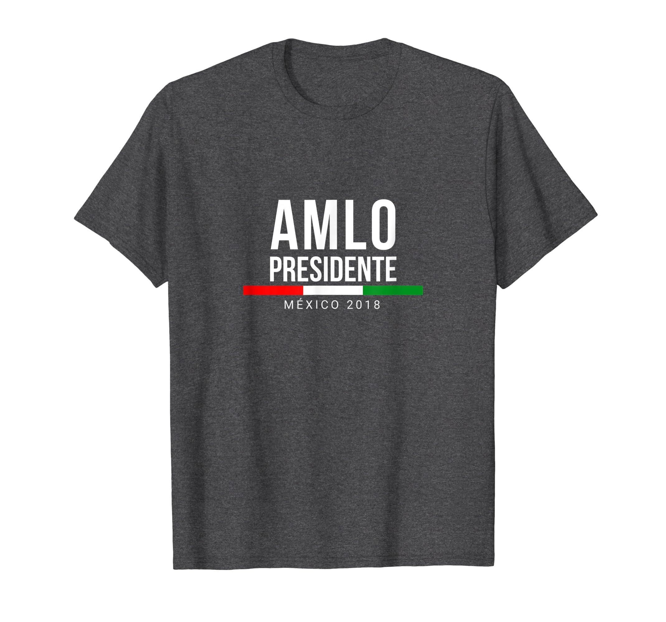 Amazon.com: AMLO Elecciones Mexico 2018 AMLO Presidente T Shirt Gift: Clothing