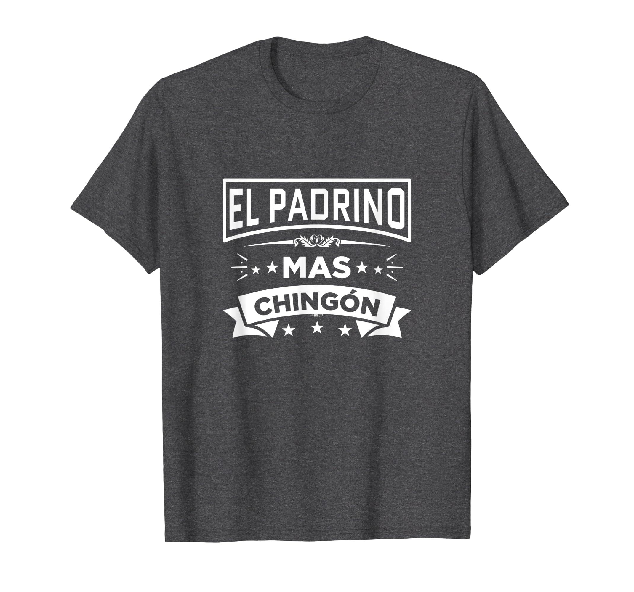El Padrino Mas Chingon Funny Spanish Fathers Day Gift Shirt-Teehay