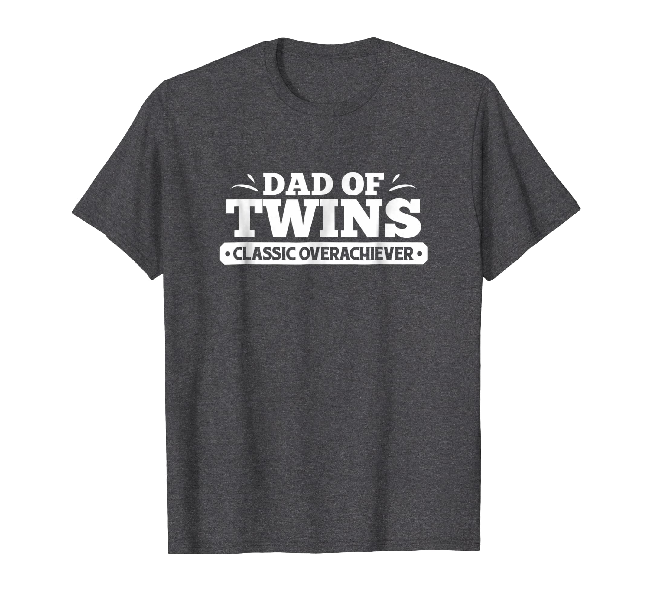 de8f49bc Amazon.com: Mens Dad Of Twins Classic Overachiever Funny Twin Father Shirt:  Clothing