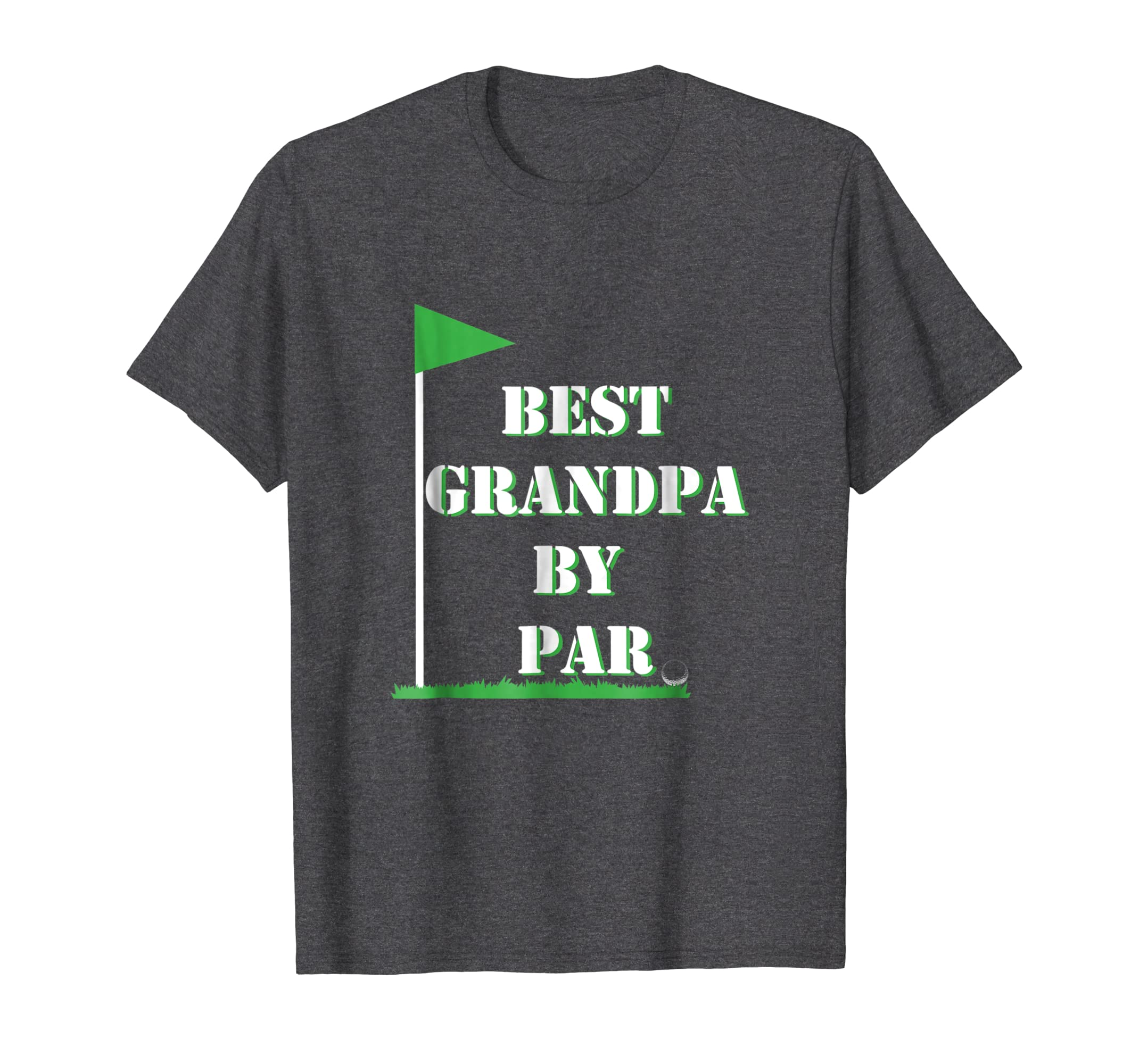 853cacc5 Amazon.com: Mens Father's Day Best Grandpa by Par Funny Golf Gift Shirt:  Clothing