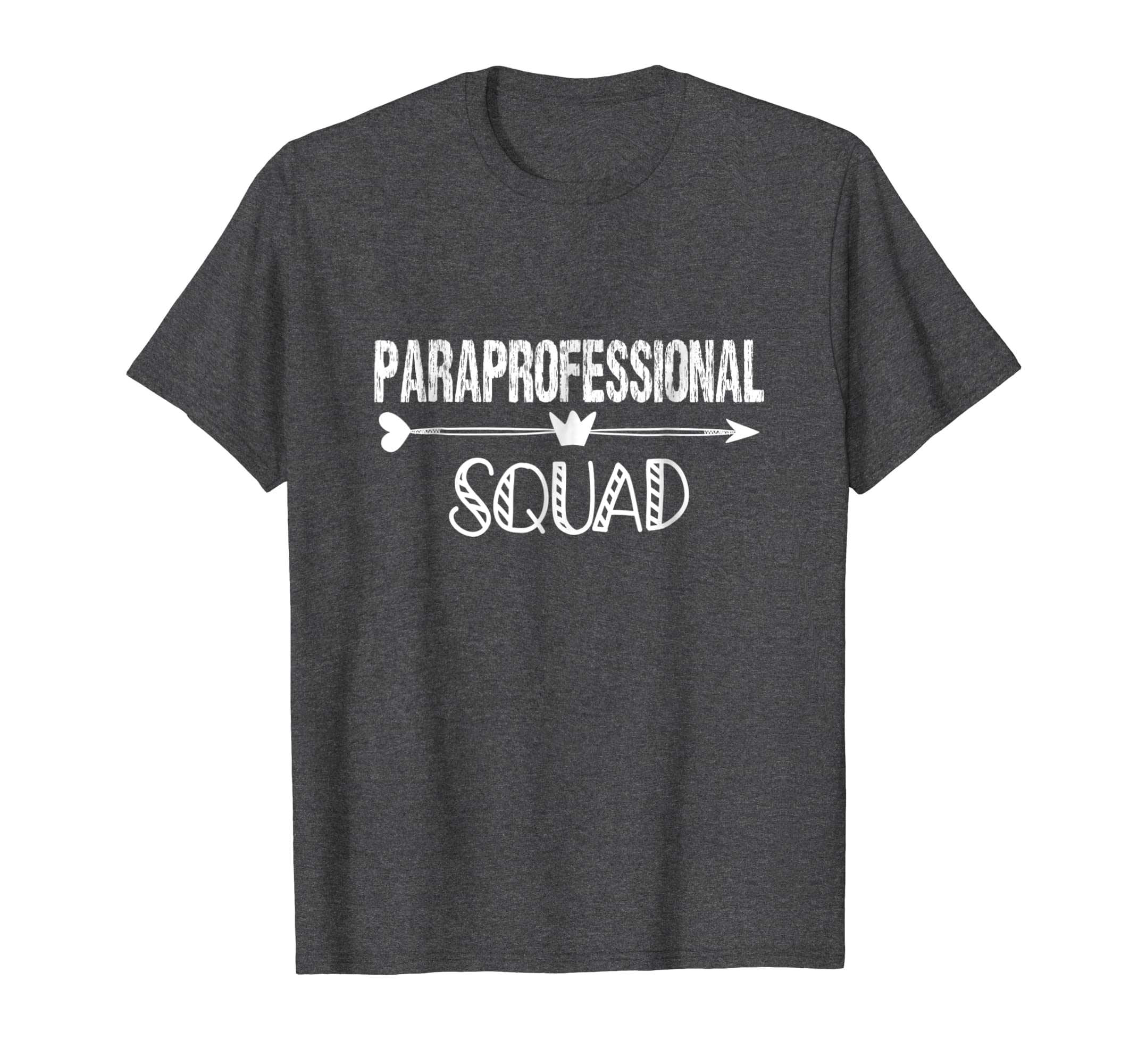 46f47487 Amazon.com: Paraprofessional Squad T shirt Para Teacher Aide Gift: Clothing