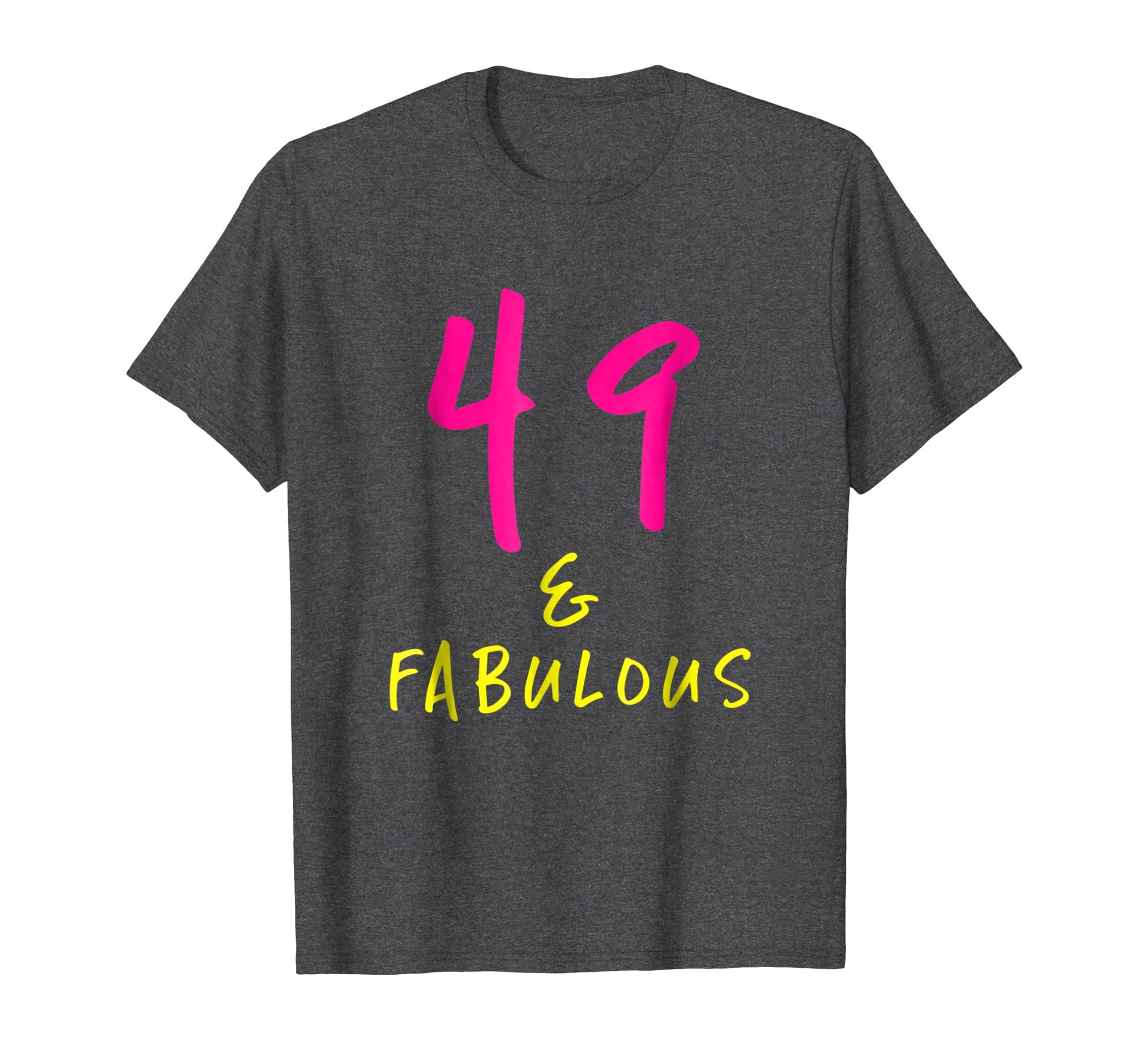 9d68a582 Amazon.com: 49 & Fabulous T Shirt: Clothing