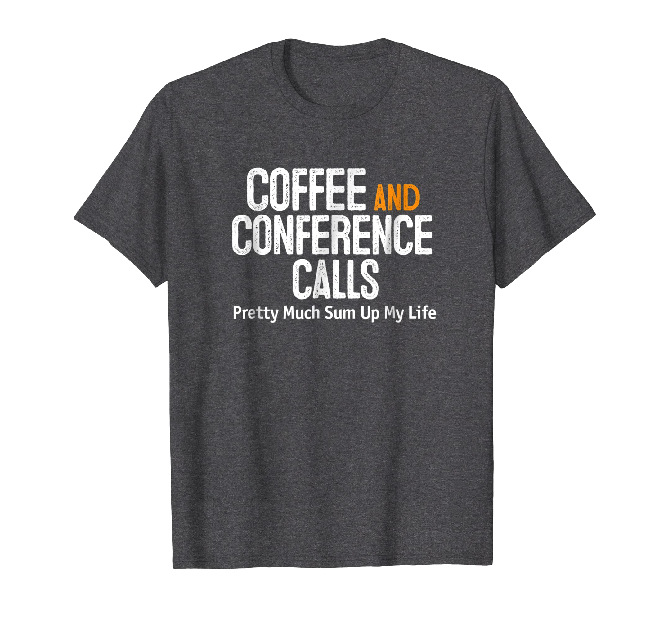 Coffee and Conference Calls Pretty Much Sum Up My Life