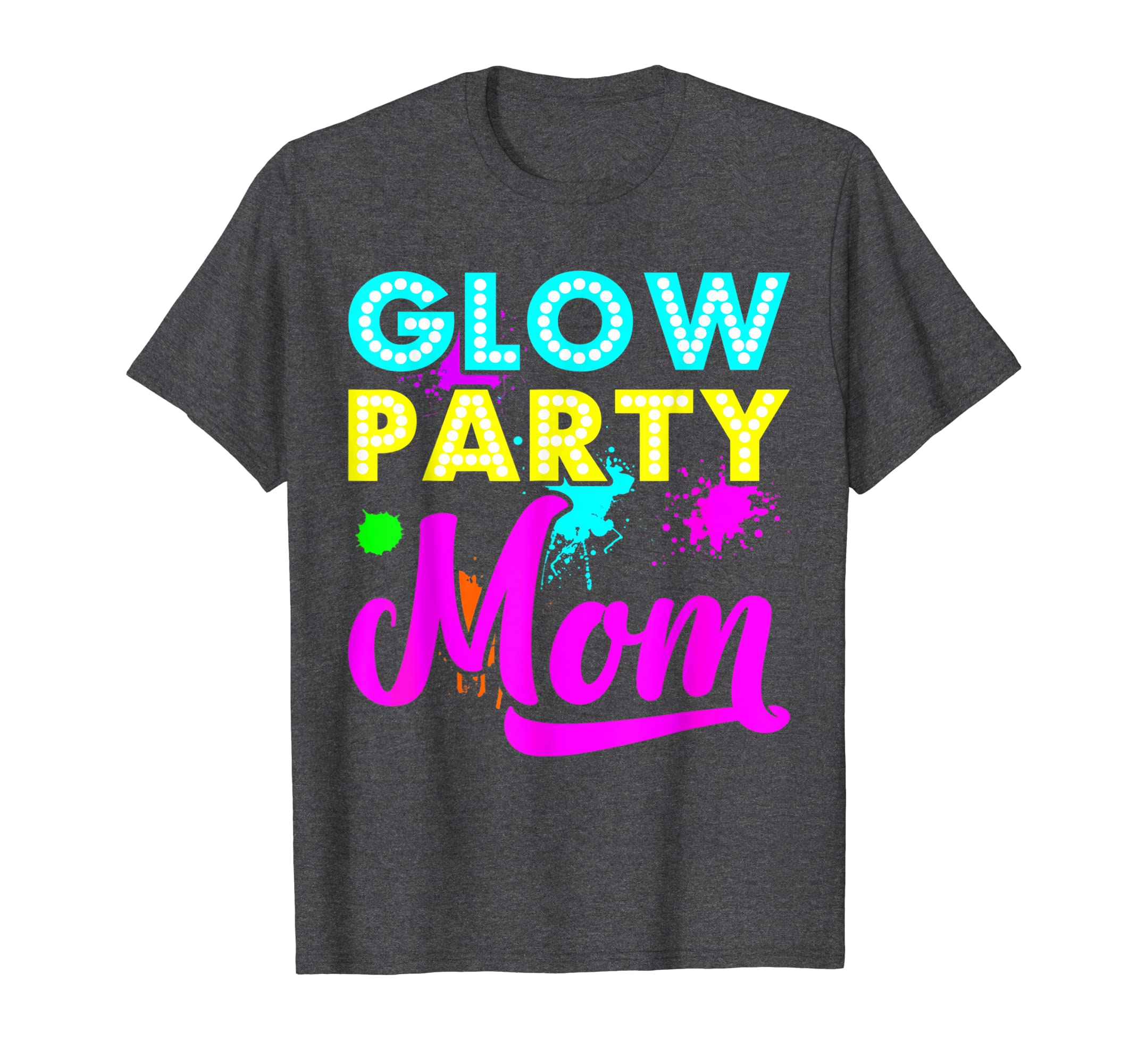 Glow Party Clothing Glow Party T Shirt Glow Party Mom-Teehay